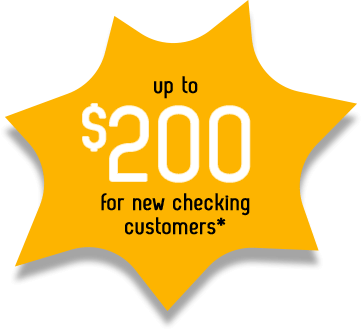 Up to $200 for new checking customers*